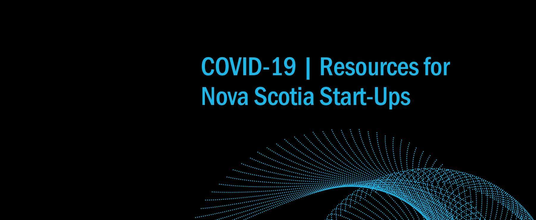 A graphic that reads, 'COVID-19 Resources for Nova Scotia Start-Ups'.