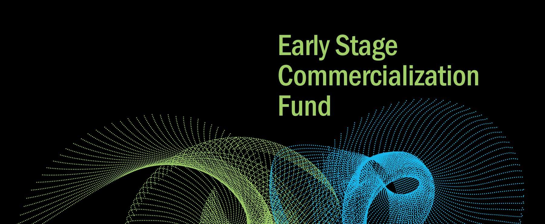 A graphic that reads, 'Early Stage Communication Fund'.